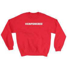 #EMPOWERED Sweatshirt