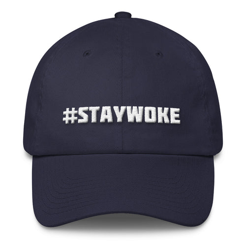 #STAYWOKE Cotton Dad Hat