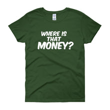 Where Is That Money? Women's short sleeve t-shirt