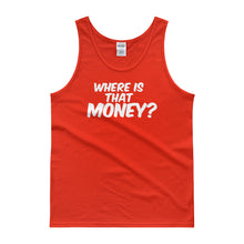 Where Is That Money? Mens + Unisex Tank top