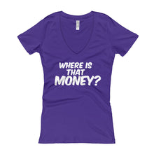 Women's Where Is That Money? V-Neck T-shirt