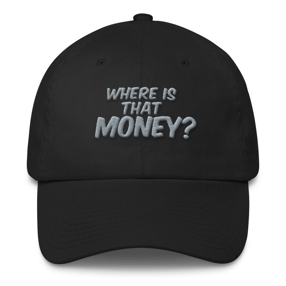Where Is That Money? Cotton Dad Hat