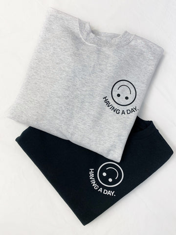 """HAVING A DAY"" SWEATSHIRT"