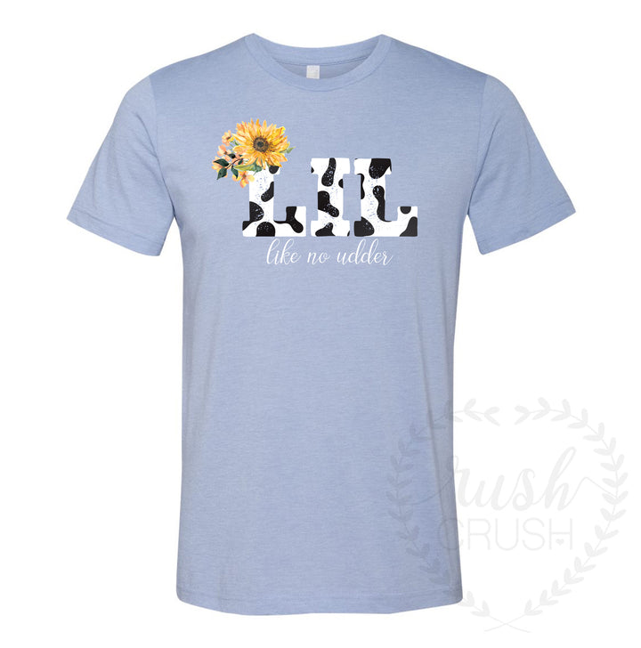 Big Little Like No Udder Tee