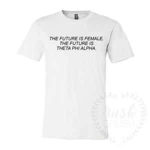 The Future is Female - Theta Phi Alpha