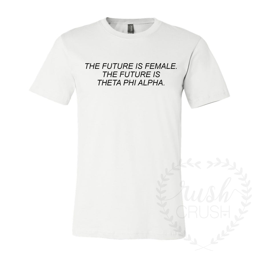 theta phi alpha future is female shirt