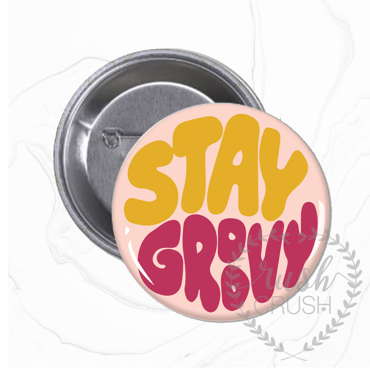 "Stay Groovy Graphic Button, 2.5"" Pin Back Button"