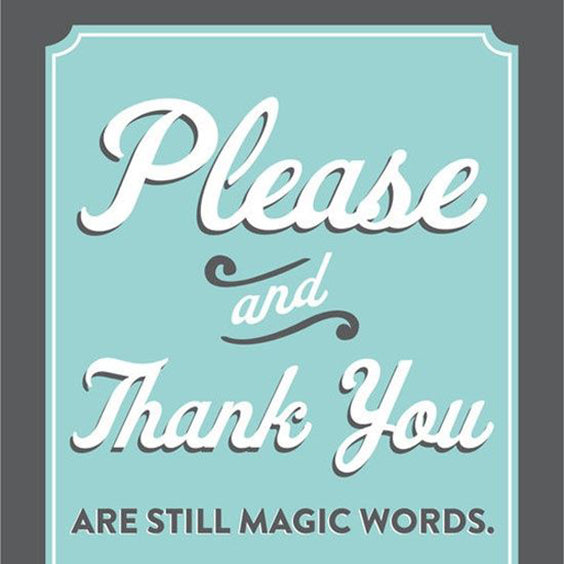 Old fashioned sign of Please and Thank you