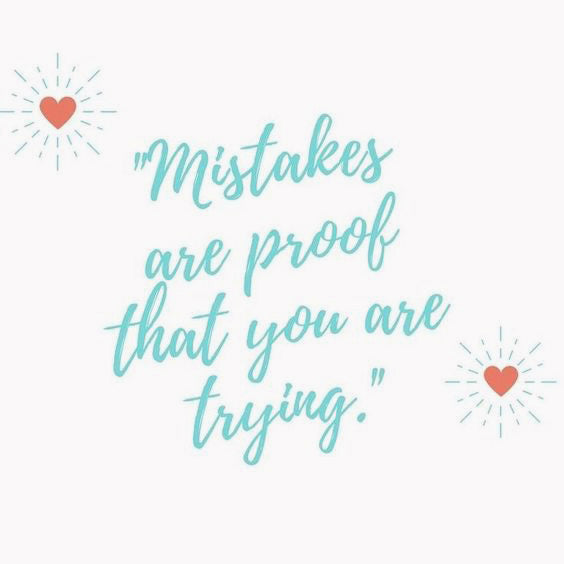 Quote, Mistakes are proof you are trying.