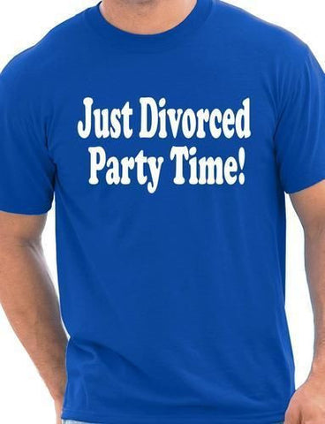 """Just Divorced Party Time"" Mens T-Shirt"