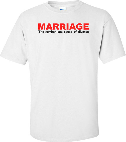 Marriage The Number One Cause of Divorce, Men's T-Shirt