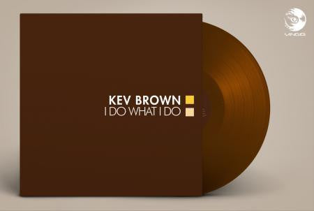 KEV BROWN I DO WHAT I DO LIMITED VINYL RE RELEASE