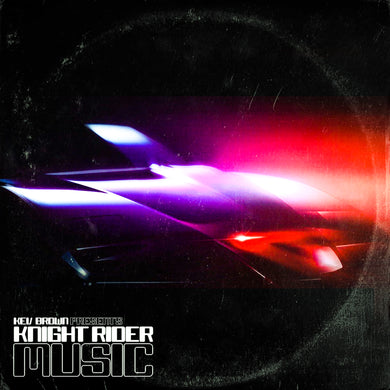KEV BROWN PRESENTS: KNIGHT RIDER MUSIC