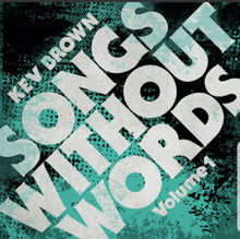 "KEV BROWN ""SONGS WITHOUT WORDS"" VOLUMES ONE AND TWO CD"