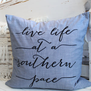 'Live Life at a Southern Pace' Pillow