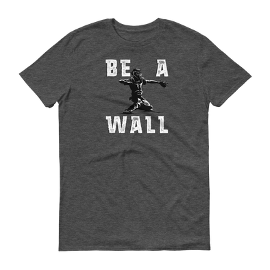 Be A Wall Baseball Catcher Themed Men's T-Shirt