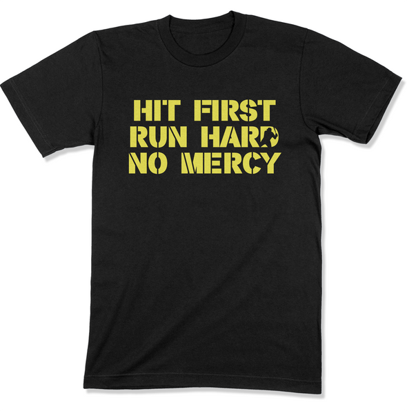 Hit First, Run Hard No Mercy Men's T-Shirt