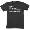 Eat Sleep Baseball T-Shirt
