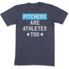 Pitchers Are Athletes Too Men's T-Shirt