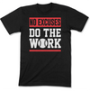 No Excuses Do The Work Men's T-Shirt