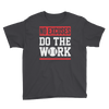 No Excuses Do The Work Boy's Short Sleeve T-Shirt