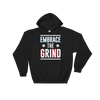 Embrace The Grind Hooded Sweatshirt