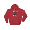 Be A Wall Catcher Themed Hooded Sweatshirt
