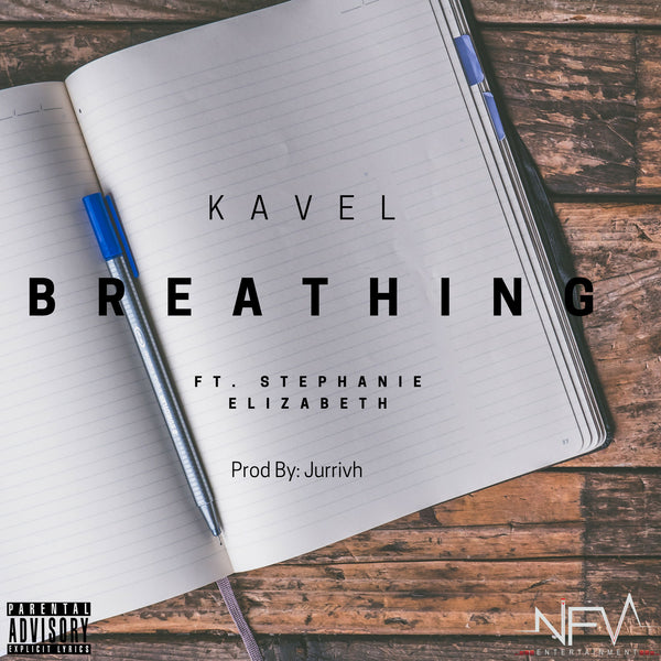 """BREATHING"" - KAVEL ft Stephanie Elizabeth"