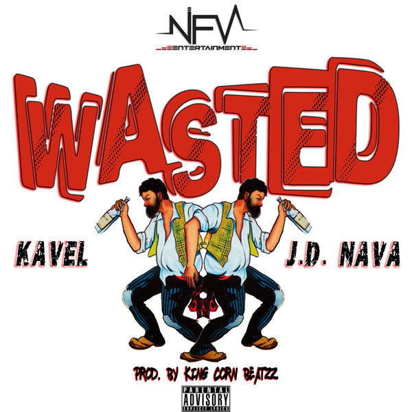 """WASTED"" Kavel & J.D. Nava FREE MP3 DOWNLOAD!"