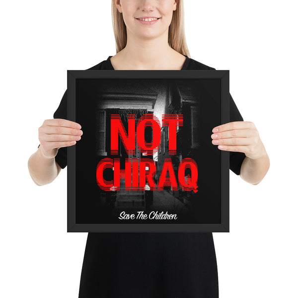 #NOTChiraq Framed poster