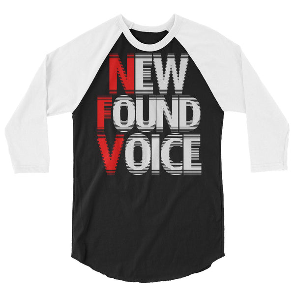 """NEW FOUND VOICE"" 3/4 Sleeve Raglan Shirt"