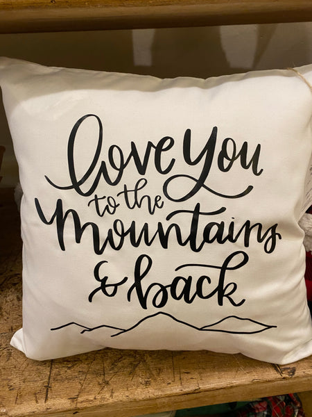 Love You to the Mountains Pillow cover