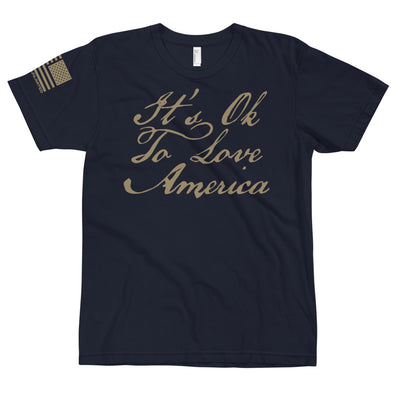 It's Ok to Love America - Warrior Unlimited Apparel, LLC