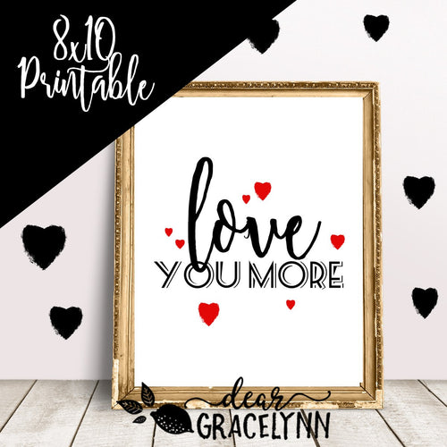 Love You More Printable Valentine's Day Decor