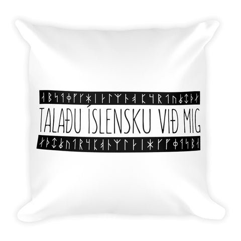 Speak Icelandic to me Square Pillow