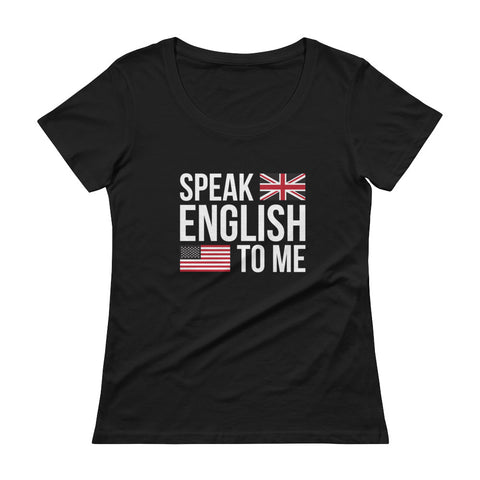 Speak English to me Ladies' Scoopneck T-Shirt