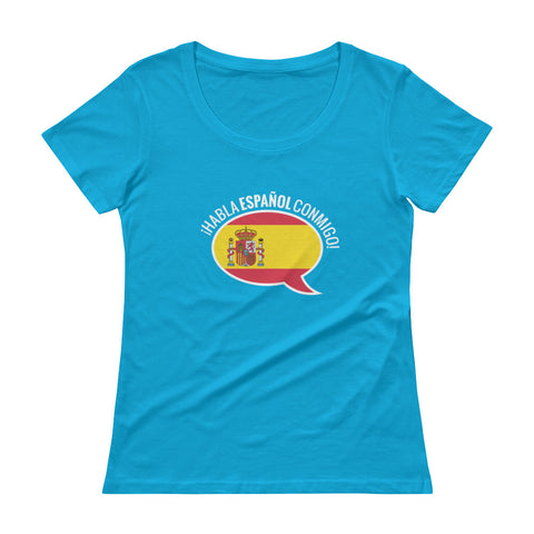 Speak Spanish to me Ladies' Scoopneck T-Shirt
