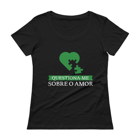 Ask me about Love Portuguese Ladies' Scoopneck T-Shirt