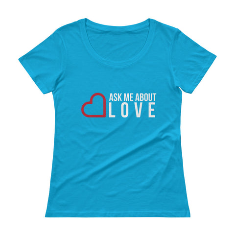 Ask me about Love English Ladies' Scoopneck T-Shirt