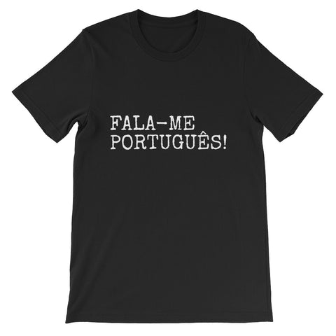 Speak Portuguese to me Short-Sleeve Unisex T-Shirt