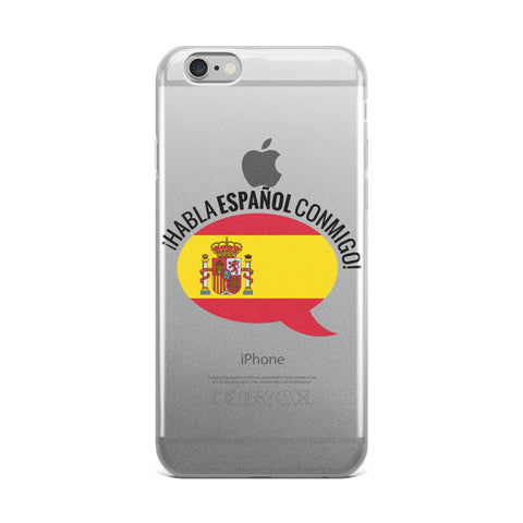 Speak Spanish to me iPhone Case