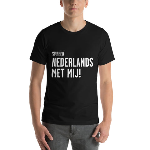 Speak Dutch to me Short-Sleeve Unisex T-Shirt