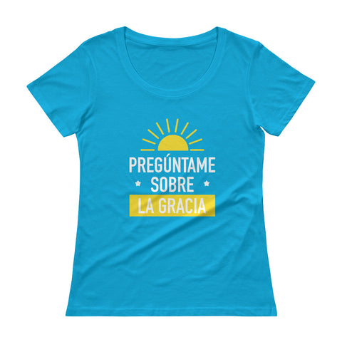 Ask me about Grace Spanish Ladies' Scoopneck T-Shirt