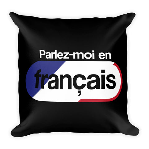 Speak French to me - Square Pillow