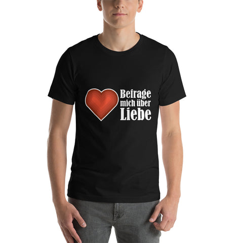 Ask me about Love German Short-Sleeve Unisex T-Shirt