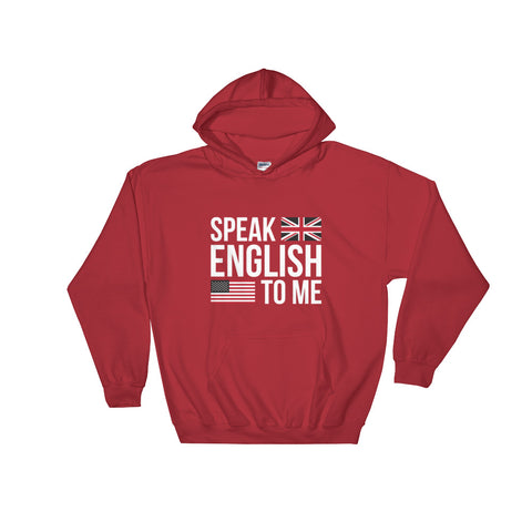 Speak English to me Hooded Sweatshirt