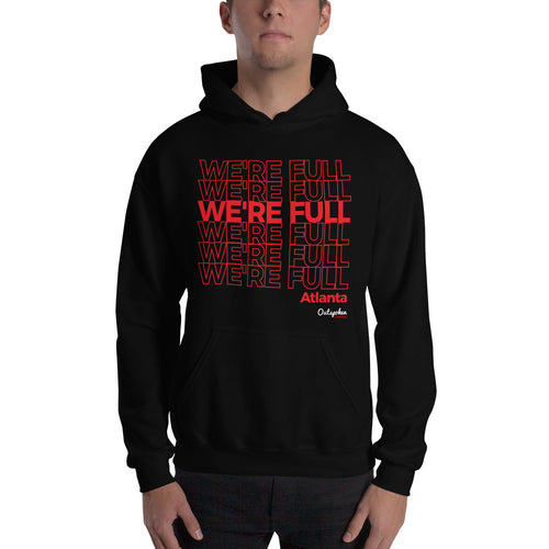 Atlanta We're Full Hoodie - Outspoken Clothes