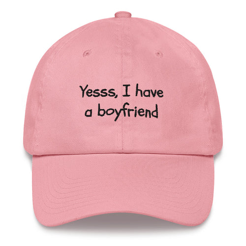 I Have A Boyfriend Hat - Outspoken Clothes