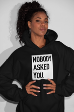 """Nobody Asked You"" Hoodie!!! - Outspoken Clothes"