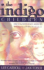 The Indigo Children by Lee Carroll & J. Tober
